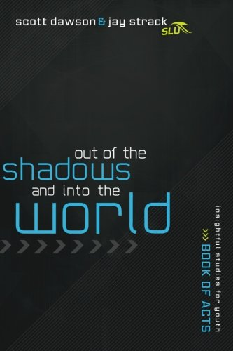 Out of the Shadows and Into the World: The Book of Acts