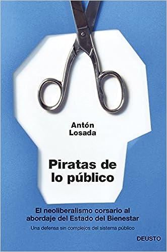 Piratas de lo público: El neoliberalismo corsario al