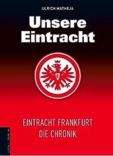 eacb96fe1ee9d8 Das Fan-Buch Eintracht Frankfurt - Die Elf mit dem Adler auf der ...