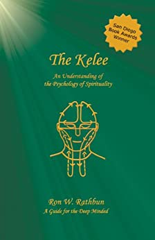 The Kelee: An Understanding of the Psychology of Spirituality by [Rathbun, Ron W.]