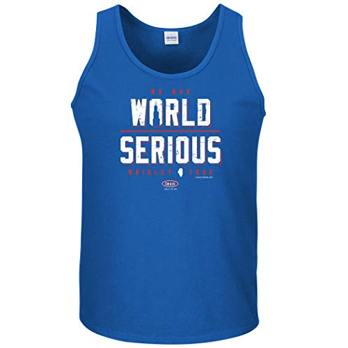 Chicago Baseball Fans. We are World Serious Again. Royal T-Shirt (Sm-5X) (Tank Top, Large)