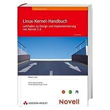 Linux-Kernel-Handbuch: Leitfaden zu Design und Implementierung von Kernel 2.6 (Sonstige Bücher AW)