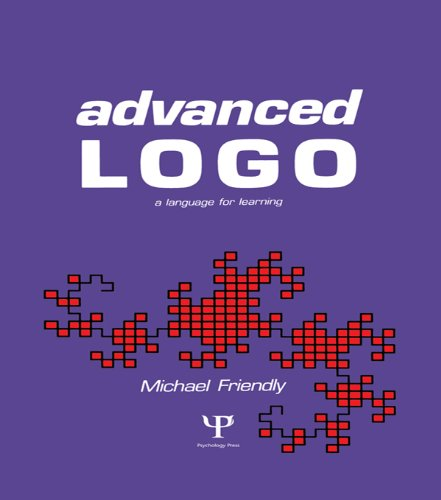 Download Advanced Logo: A Language for Learning (Computer Science for the Behavioral Sciences Series) Pdf