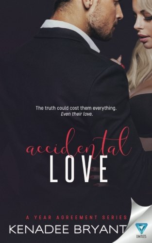 Accidental Love (A Year Agreement) (Volume 3)