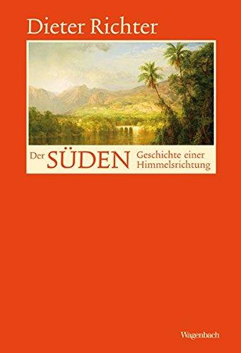 Der Süden - Geschichte einer Himmelsrichtung (Allgemeines Programm - Sachbuch)