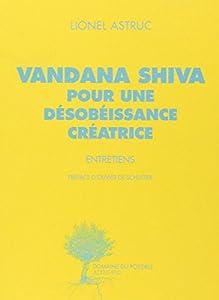 """Afficher """"Vandana Shiva, pour une désobéissance créatrice"""""""