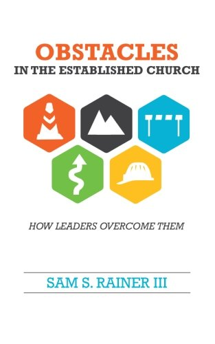 Obstacles in the Established Church: How Leaders Overcome Them [Sam S Rainer III] (Tapa Blanda)