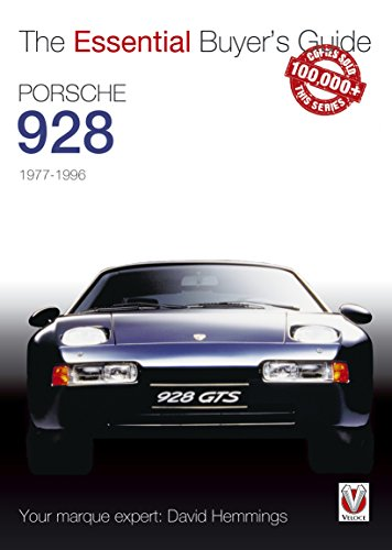 Porsche 928 Series - Porsche 928: Essential Buyers Guide (Essential Buyer's Guide series)