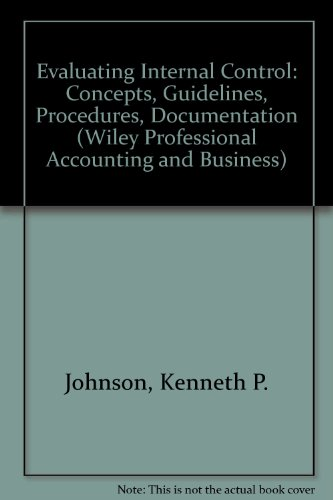 Evaluating Internal Control: Concepts, Guidelines, Procedures, Documentation (Wiley Professional Accounting and Business)