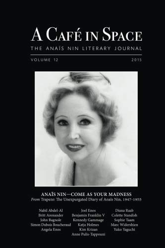 A Cafe in Space: The Anais Nin Literary Journal, Volume 12