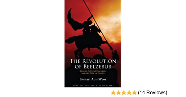 The Revolution of Beelzebub - Kindle edition by Samael Aun Weor. Religion    Spirituality Kindle eBooks   Amazon.com. 56b1d01170