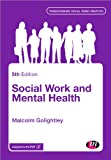 Social Work and Mental Health, Golightley, Malcolm, 1446282309