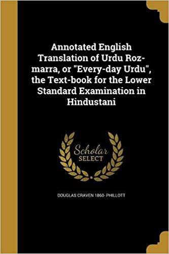 Annotated English Translation of Urdu Roz-Marra, or Every