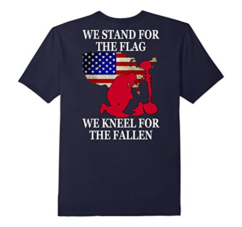 Men's We Stand For The Flag T-shirt We Kneel our fallen X...