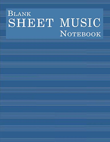 Blank Sheet Music Notebook: Manuscript and Lined Paper for Piano Harp Violin & Vibraphone  Blue Cover (Music Composition Journals)