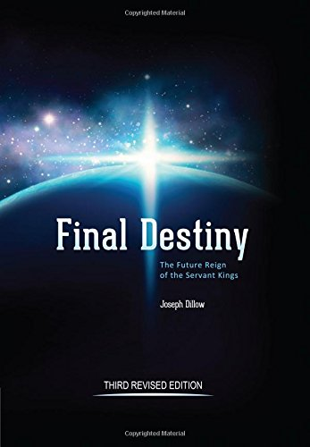 Final Destiny: The Future Reign of The Servant Kings Third Revised Edition