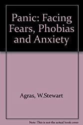 Panic: Facing Fears, Phobias and Anxiety