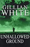 Unhallowed Ground, Gillian White, 0593041747
