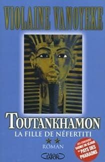 Toutankhamon, tome 2 : La Fille de Néfertiti par Vanoyeke