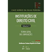 Instituições de direito civil - Volume 2 - Teoria geral das obrigações