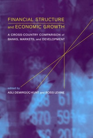 Financial Structure and Economic Growth: A Cross-Country Comparison of Banks, Markets, and Development (MIT Press)