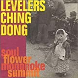 Levelers Ching Dong by Soul Flower Mononoke Summit (1999-12-08)