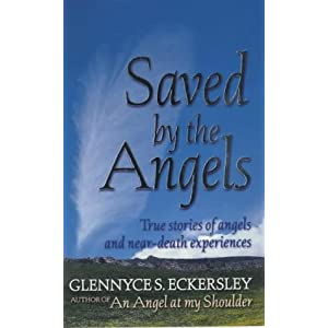 Saved the Angels: True Stories of Angels and Near-Death Experiences (Rider Book)