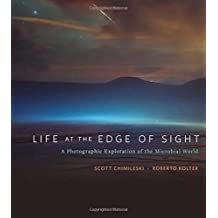Life at the Edge of Sight: A Photographic Exploration of the Microbial World