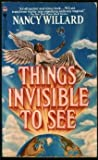 Things Invisible to See, Nancy Willard, 0553255630