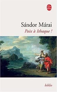 Paix à Ithaque ! par Sándor Márai