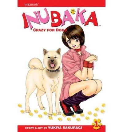 By Yukiya Sakuragi - Inubaka: Crazy for Dogs, Vol. 1 (2007-03-07) [Paperback]