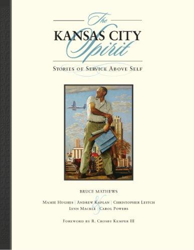 The Kansas City Spirit: Stories of Service Above Self
