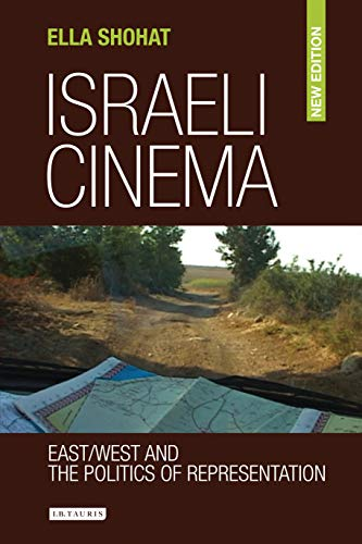 Israeli Cinema: East/West and the Politics of Representation (Library of Modern Middle East Studies)