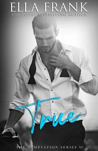 True (Temptation Series) (Volume 6)