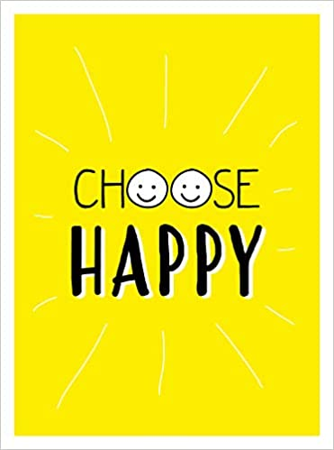 Choose Happy Quotes And Statements For A Brighter Life Gift