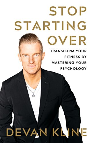 - Stop Starting Over: Transform Your Fitness by Mastering Your Psychology