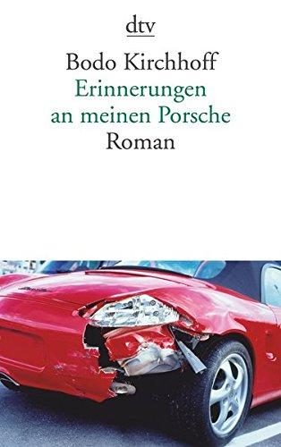 Erinnerungen an meinen Porsche: Roman