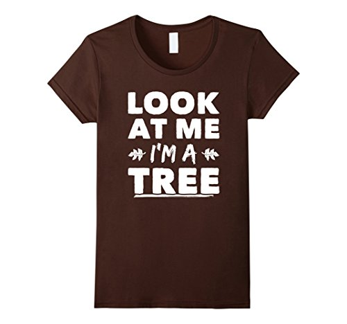 Womens Look At Me I'm A Tree Halloween T-Shirt Funny Costume Gift Medium Brown (Halloween Looks For Women)