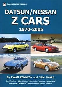 Datsun/Nissan Z Cars 1970-2005 (Marque Classic) Ewan Kennedy and Sam Snape