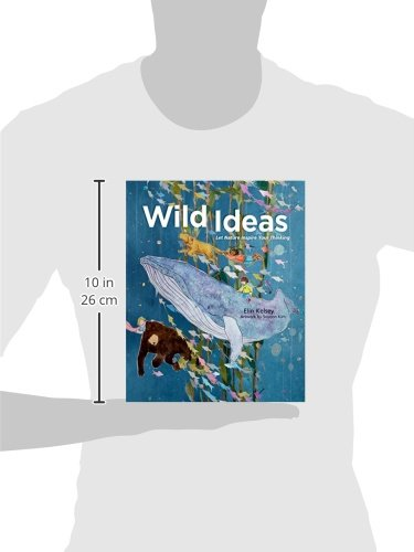 Wild Ideas: Let Nature Inspire Your Thinking by Owlkids (Image #2)