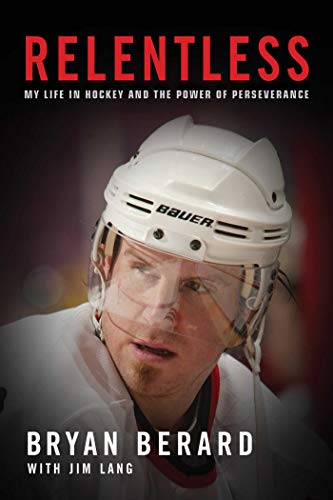 Relentless: My Life in Hockey and the Power of Perseverance ()