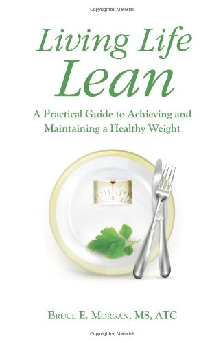 Read Online Living Life Lean: A Practical Guide to Achieving and Maintaining a Healthy Weight ebook