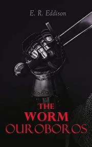 The Worm Ouroboros: Epic Fantasy Classic