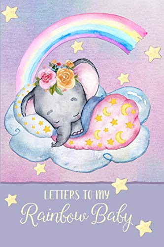 Pdf Fitness Letters to my Rainbow Baby: a beautiful notebook journal to fill with letters, memories, notes and more to create a unique and personal keepsake.