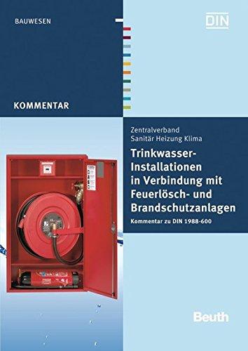 Trinkwasser Installationen In Verbindung Mit Feuerlösch  Und Brandschutzanlagen  Kommentar Zu DIN 1988 600  Beuth Kommentar