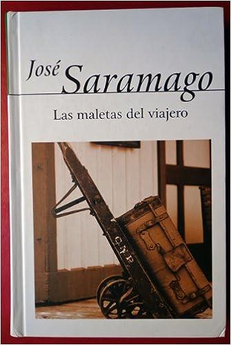 Las maletas del viajero: José Saramago: 9788420400631 ...
