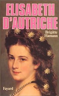Elisabeth d'Autriche par Brigitte Hamann