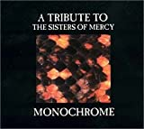 Monochrome: A Tribute to Sisters of Mercy