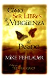 img - for Como Ser Libres de la Verguenza del Pasado / Finding Freedom from the Shame of the Past (Spanish Edition) book / textbook / text book