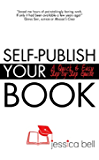 Self-Publish Your Book: A Quick & Easy Step-by-Step Guide (Writing in a Nutshell Series Book 6)